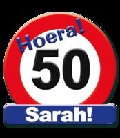 Huldeschild verkeersbord 'Hoera 50 Sarah'