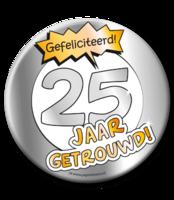 XL Button 'Gefeliciteerd! 25 jaar getrouwd!' Ø 10 cm