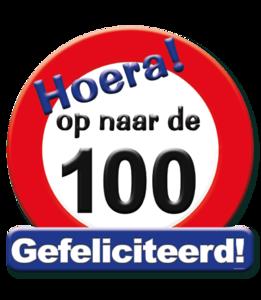 Huldeschild verkeersbord 'Hoera op naar de 100' met tekst 50 x 50 cm